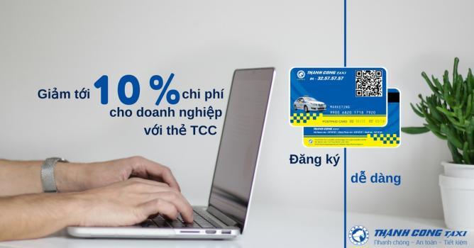 Giảm tới 10% chi phí đi lại cho doanh nghiệp với thẻ TCC – Ưu đãi kép tại Thành Công Taxi
